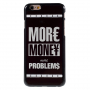 Tvrzený kryt na iPhone 6 / 6S - More Money More Problems